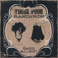 Those Poor Bastards — Country Bullshit (2005)