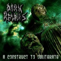 Dark Remains-A Construct To Obliterate