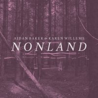 Aidan Baker & Karen Willems — Nonland (2017)
