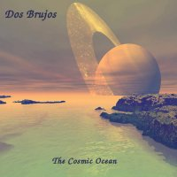 Dos Brujos — The Cosmic Ocean (2017)