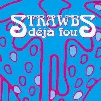 Strawbs-Deja Fou