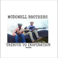 McDowell Brothers-Tribute To Inspiration