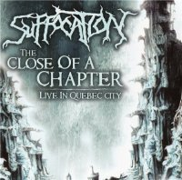 Suffocation — The Close Of A Chapter: Live In Quebec City (2005)