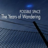 Possible Space-The Years of Wandering