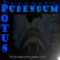 Potus Pudendum-The Yes​-​Sayers And The Kingdom Of Ends