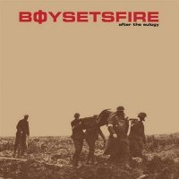 Boysetsfire - After The Eulogy [2001 Re-Issued] (2000)