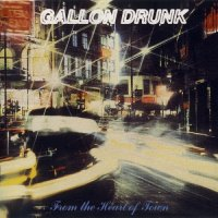 Gallon Drunk-From The Heart Of Town
