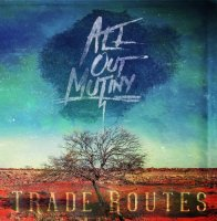 All Out Mutiny — Trade Routes (2016)