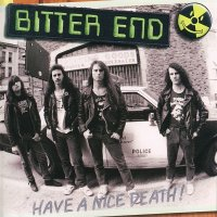 Bitter End — Have A Nice Death! (2011)