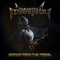 Tarantula Downpour - Terror from the Terra