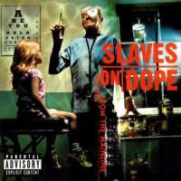 Slaves On Dope-Inches From The Machine
