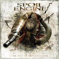 Spoil Engine-The Art Of Imperfection
