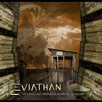 Leviathan — At Long Last, Progress Stopped To Follow (2011)
