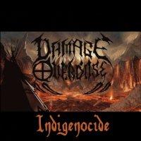 Damage Overdose — Indigenocide (2017)