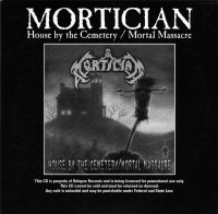 Mortician - House By The Cemetery/Mortal Massacre