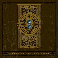 Dark Wheels-Through The Big Door