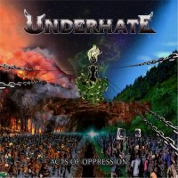 Underhate-Acts Of Oppression