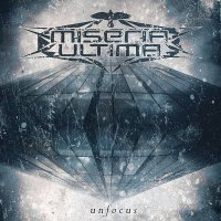 Miseria Ultima - Unfocus (2017)