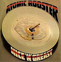 Atomic Rooster-Nice n Greasy [Remastered 2004]