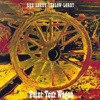Red Lorry Yellow Lorry — Paint Your Wagon [2017 Remastered & Expanded Edition] (1986)