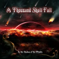 A Thousand Shall Fall-In the Shadow of the Mighty