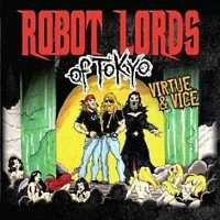 Robot Lords Of Tokyo-Virtue & Vice