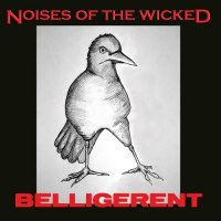 Noises Of The Wicked-Belligerent