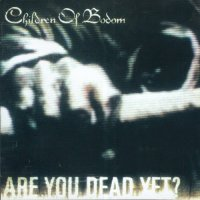 Children Of Bodom-Are You Dead Yet?