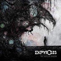 The Ekpyrosis — The Taste Of Shadow (2016)