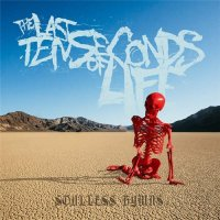 The Last Ten Seconds of Life-Soulless Hymns