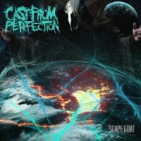 Cast From Perfection-Scapegoat