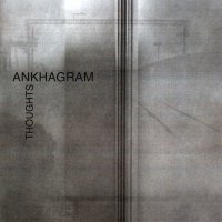 Ankhagram — Thoughts (2012)