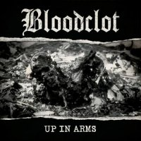 Bloodclot — Up in Arms (2017)