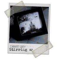 Cabaret Grey — Stirring (2011)