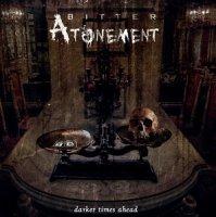Bitter Atonement-Darker Times Ahead
