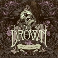The Boy Will Drown-Fetish