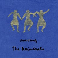 The Raincoats — Moving (1983)