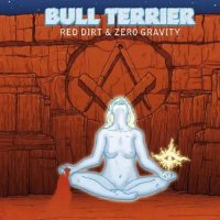 Bull Terrier — Red Dirt & Zero Gravity (2017)