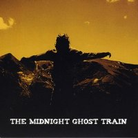 The Midnight Ghost Train — The Midnight Ghost Train (2009)