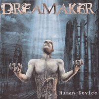 Dreamaker — Human Device [Japanese Edition] (2004)