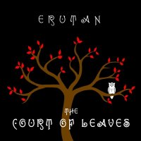 Erutan — The Court Of Leaves (2014)