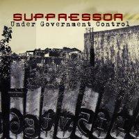 Suppressor — Under Government Control (2017)