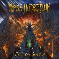 Mass Infection-For I Am Genocide