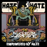 Nuclear Warfare — Empowered By Hate (2017)