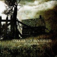Trigger the Bloodshed-Purgation