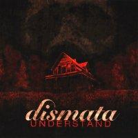 Dismata-Understand