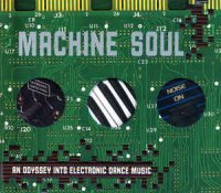 VA — Machine Soul: An Odyssey Into Electronic Dance Music (2000)