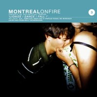 Montreal On Fire — Lionize! Dance! Fall! (2009)