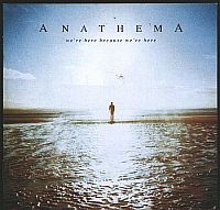 Anathema-Were Here Because Were Here