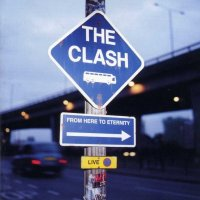 The Clash-From Here To Eternity. Live
